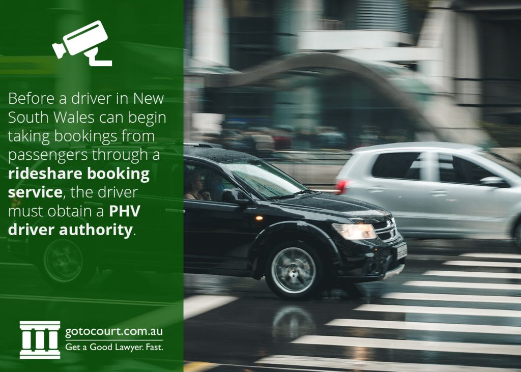 Before a driver in New South Wales can begin taking bookings from passengers through a rideshare booking service, the driver must obtain a PHV driver authority