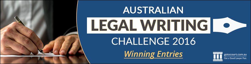 Go To Court Australian Legal Writing Challenge 2016 Winning Entries