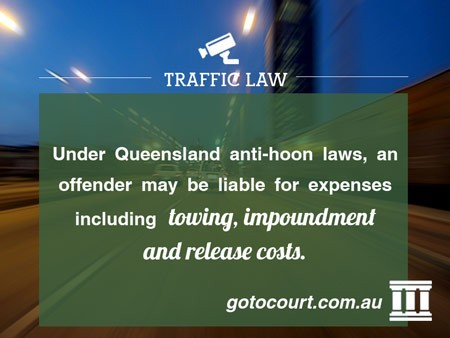 Under Queensland anti-hoon laws, an offender may be liable for expenses including towing, impoundment and release costs.